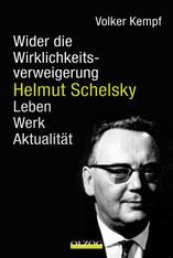 Helmut Schelsky - Wider die Wirklichkeitsverweigerung