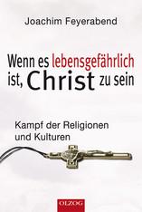 Wenn es lebensgefährlich ist, Christ zu sein
