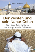 Der Westen und sein Naher Osten